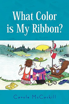 What Color Is My Ribbon? By Mccaskill, Daniel/ Mccaskill, Carole